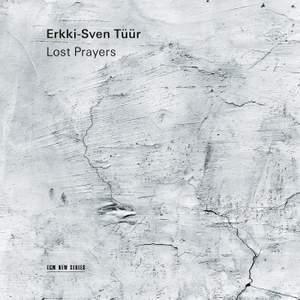 Erkki-Sven Tüür: Lost Prayers Product Image