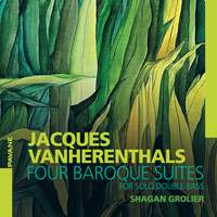 Jacques Vanherenthals: Four Baroque Suites For Solo Double Bass