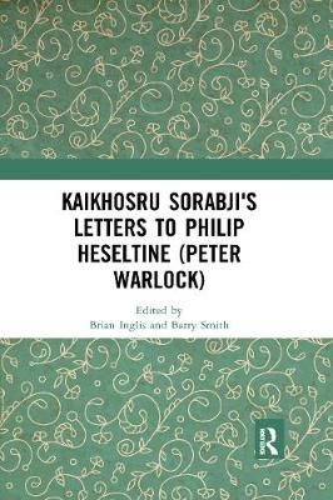 Kaikhosru Sorabji's Letters to Philip Heseltine (Peter Warlock)