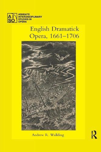 English Dramatick Opera, 1661-1706