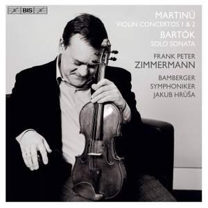 Martinů: Violin Concertos Nos. 1 & 2 - Bartók: Sonata for Solo Violin