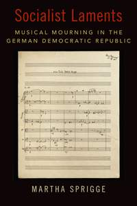 Socialist Laments: Musical Mourning in the German Democratic Republic