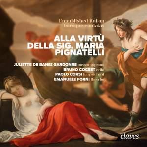 Alla Virtù della Sig. Maria Pignatelli - Unpublished italian baroque cantatas Product Image