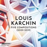 Louis Karchin: Five Compositions