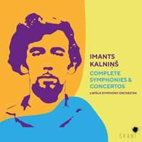 Imants Kalnins: Complete Symphonies & Concertos