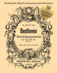 Ludwig van Beethoven: String Quartets Op. 127, Op. 130 and Op. 131