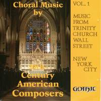 Music from Trinity Church Wall Street, Vol. 1: Choral Music by 20th Century American Composers