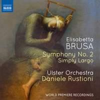 Elisabetta Brusa: Symphony No. 2, Simply Largo