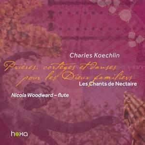 Charles Koechlin: Les Chants de Nectaire - Third Series