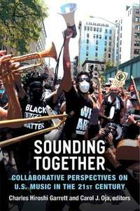 Sounding Together: Collaborative Perspectives on U.S. Music in the 21st Century