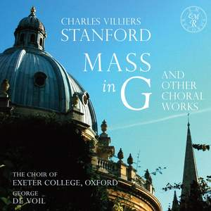 Stanford, Parry & O'Neill: Mass in G and Other Choral Works