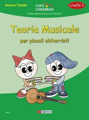 Adriana Tessier: Teoria Musicale per Piccolo Chitarristi