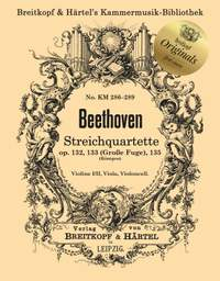 Beethoven, Ludwig van: String Quartet Opp. 132, 133 (Grand Fugue), 135