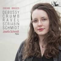 Dream Images: Debussy, Crumb, Ravel, Scriabin