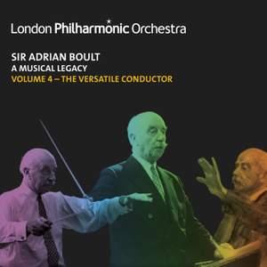 Sir Adrian Boult: A Musical Legacy, Vol. 4