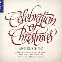 Celebration of Christmas: Angels Sing (Live)