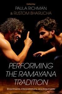 Performing the Ramayana Tradition: Enactments, Interpretations, and Arguments