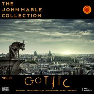 The John Harle Collection Vol. 8: Gothic (Medieval, Renaissance and Contemporary Music 1988 - 1991)