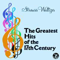 Strauss Waltzes / The Greatest Hits Of The 17th Century