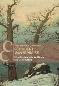 The Cambridge Companion to Schubert's Winterreise