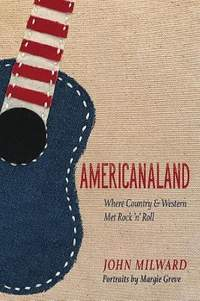 Americanaland: Where Country & Western Met Rock 'n' Roll