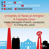 2019 Texas Music Educators Association (TMEA): University of Texas at Arlington A Cappella Choir [Live]