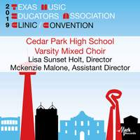 2019 Texas Music Educators Association (TMEA): Cedar Park High School Varsity Mixed Choir [Live]