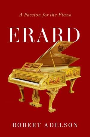 Erard: A Passion for the Piano