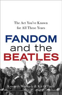Fandom and The Beatles: The Act You've Known for All These Years