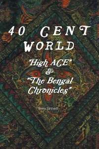 40 Cent World: High Ace and The Bengal Chronicles