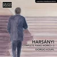 Harsanyi: Piano Works Vol. 3