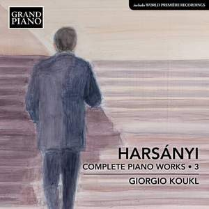 Harsanyi: Piano Works Vol. 3