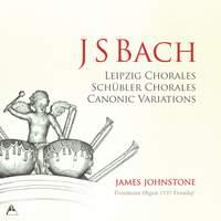 Bach: Leipzig Chorales, Schübler Chorales & Canonic Variations