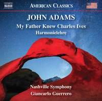 Adams: My Father Knew Charles Ives & Harmonielehre