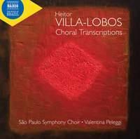 Villa-Lobos: Choral Transcriptions