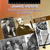 Jimmie Noone: The Apex of Jazz Clarinet (His 26 finest)