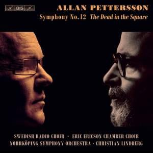 Allan Pettersson: Symphony No. 12, 'The Dead in the Square'