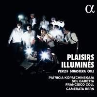 Plaisirs illuminés: Veress - Ginastera - Coll