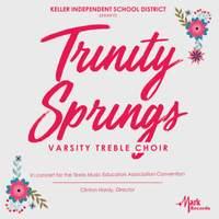 2019 Texas Music Educators Association (TMEA): Trinity Springs Varsity Treble Choir [Live]