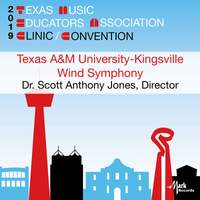 2019 Texas Music Educators Association (TMEA): Texas A&M University-Kingsville Wind Symphony [Live]