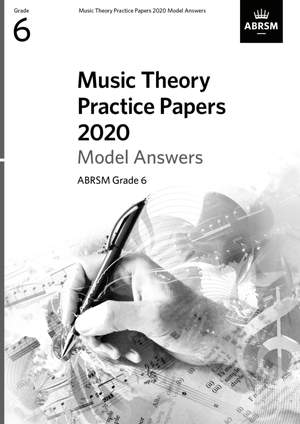 ABRSM: Music Theory Practice Papers 2020 Model Answers, ABRSM Grade 6