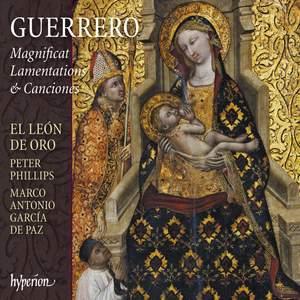 Guerrero: Magnificat, Lamentations & Canciones