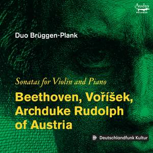 Beethoven, Voříšek, Archduke & Rudolph of Austria: Sonatas for Violin and Piano Product Image