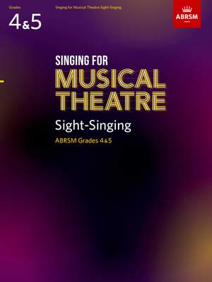 ABRSM Singing for Musical Theatre Sight-Singing, ABRSM Grades 4 & 5, from 2020
