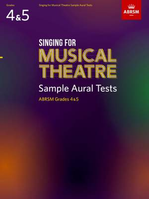 ABRSM Singing for Musical Theatre Sample Aural Tests, ABRSM Grades 4 & 5, from 2020