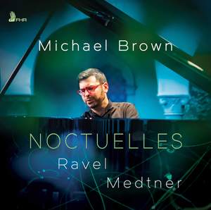 Noctuelles: Ravel / Medtner