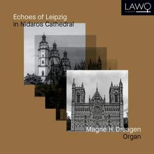 Echoes of Leipzig in Nidaros Cathedral