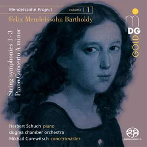 Mendelssohn: String Symphonies 1 - 3 & Piano Concerto A Minor