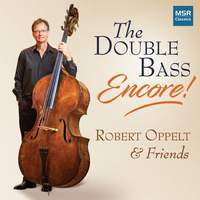 The Double Bass - Encore! Dragonetti Waltzes Nos. 7-12 and Other Works