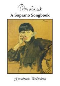 Peter Warlock: A Soprano Songbook